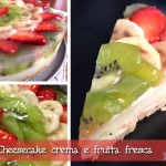 Cheesecake (falsa) crema e frutta fresca ovvero una torta fredda facile facile e tanto buona