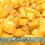 Patate e cipolle al microonde: un contorno facile e veloce