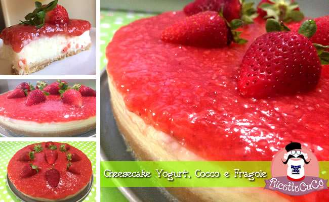 cheesecake yogurt cocco fragole torta fredda senza cottura senza gelatina colla pesce monsieur cuisine moncu moulinex cuisine companion ricette cuco bimby