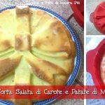 Torta salata di Carote e Patate di Maura Pili