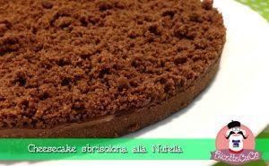 Cheesecake Sbrisolona nutella senza cottura forno colla di pesce monsieur cuisine moncu moulinex cuisine companion ricette cuco bimby