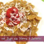 Pasta con Sugo alla Norma e Datterini con il Cuisine Companion