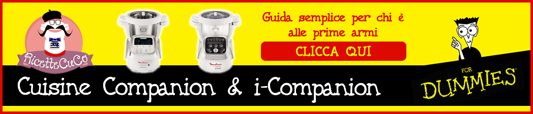 Cuisine Companion & i-Companion cuisine companion moulinex icompanion icuco cuco for dumnies guida per inesperti prime armi istruzioni ricettecuco
