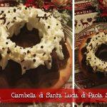 Ciambella di Santa Lucia di Paola Saleri – Natale con RicetteCuCo