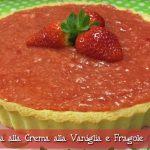 Crostata alla Crema alla Vaniglia e Fragole crea la magia stampi silicone monsieur cuisine moncu moulinex cuisine companion ricette cuco bimby kcook
